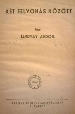 Lendvay Andor: Két felvonás közt