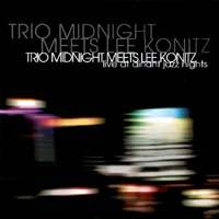 Trio Midnight meets Lee Konitz